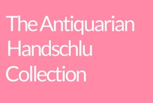 Antiquarian Handschlu Collection