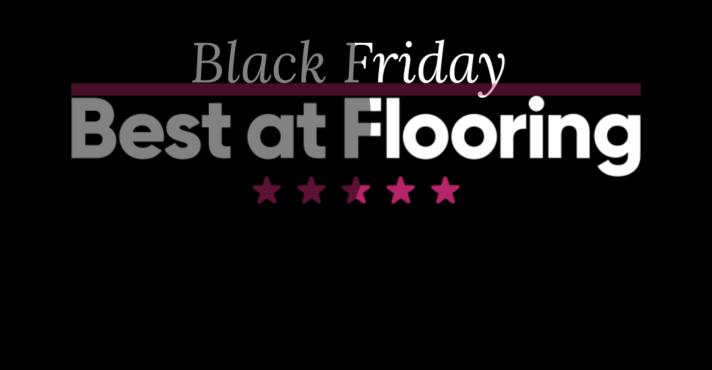 Black Friday Event | Best at Flooring