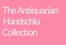 Antiquarian Handschlu Collection