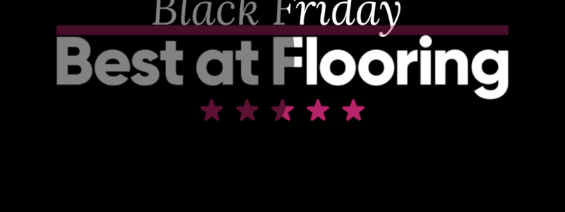 Black Friday Event | Best at Flooring
